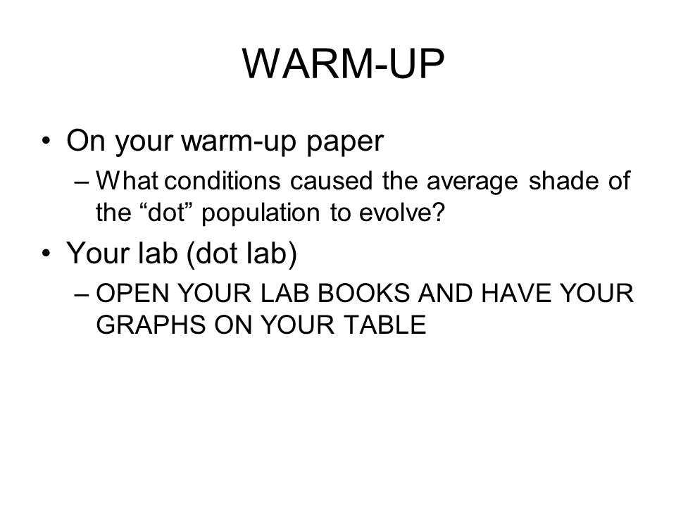 WARM-UP On your warm-up paper Your lab (dot lab)