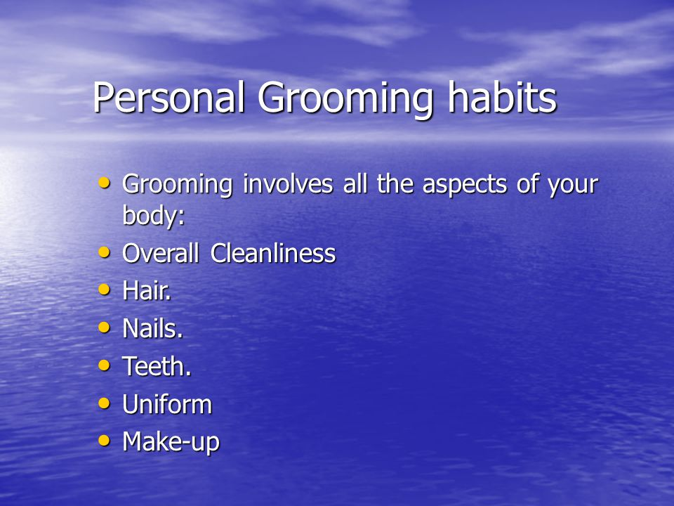 Personal Grooming habits