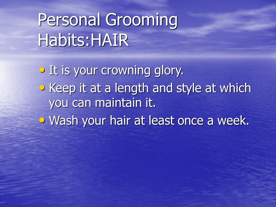 Personal Grooming Habits:HAIR