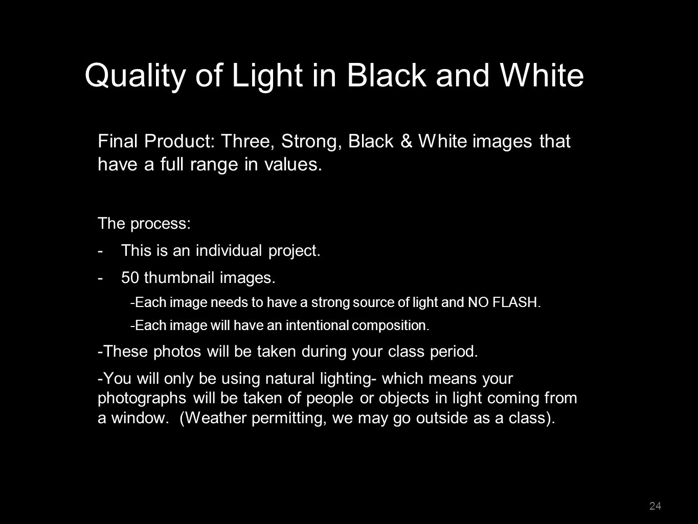 Quality of Light in Black and White