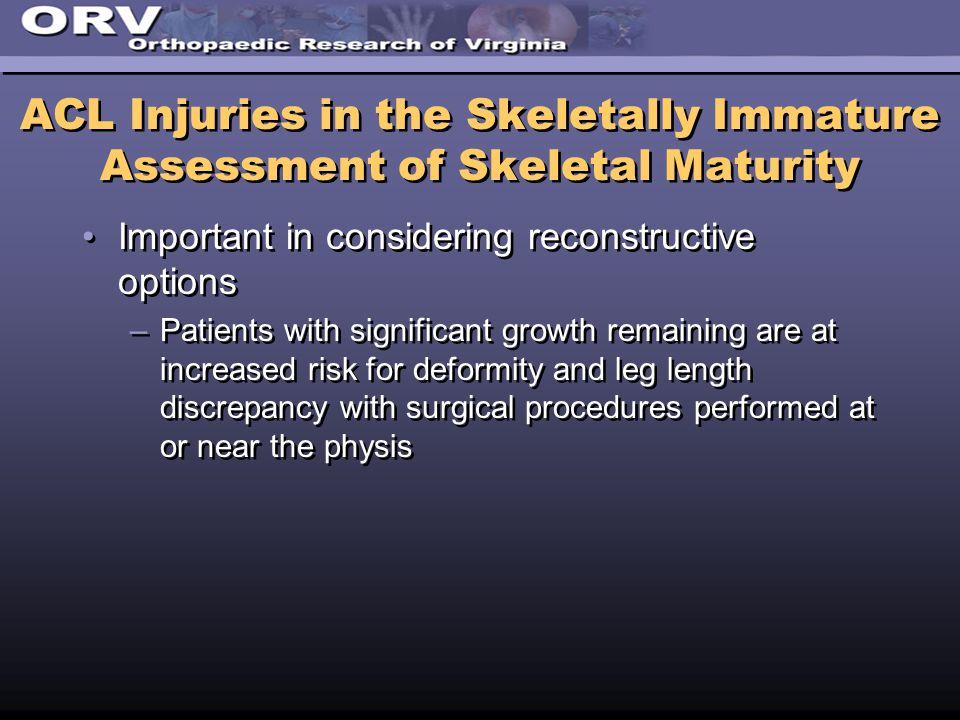 ACL Injuries in the Skeletally Immature Assessment of Skeletal Maturity