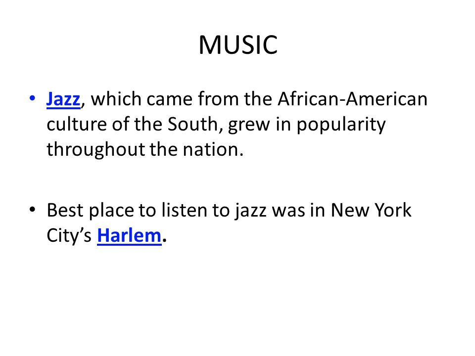 MUSIC Jazz, which came from the African-American culture of the South, grew in popularity throughout the nation.