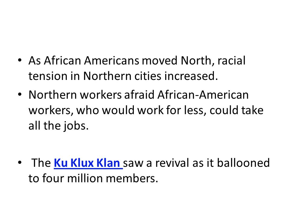 As African Americans moved North, racial tension in Northern cities increased.