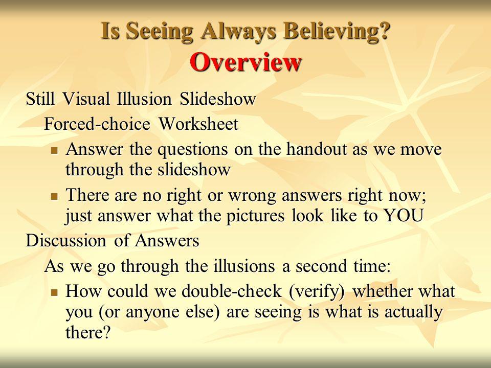 Is Seeing Always Believing Overview