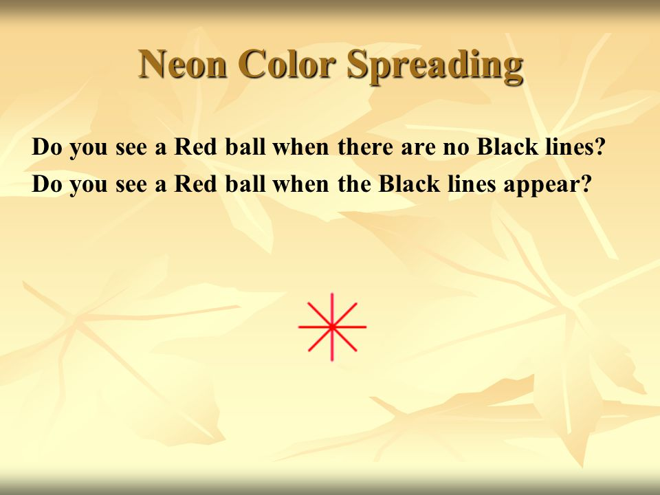 Neon Color Spreading Do you see a Red ball when there are no Black lines.