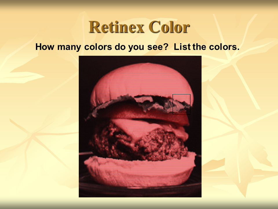 Retinex Color How many colors do you see List the colors.
