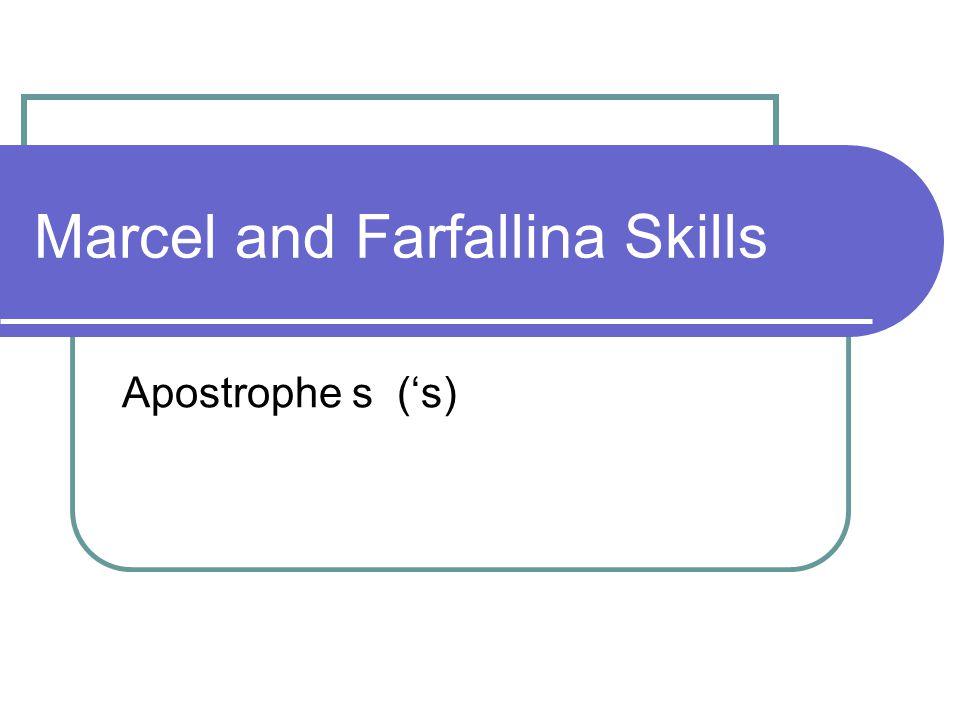 Marcel and Farfallina Skills
