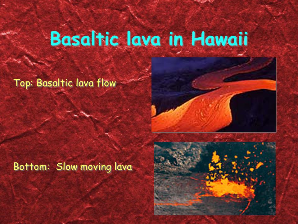 Basaltic lava in Hawaii