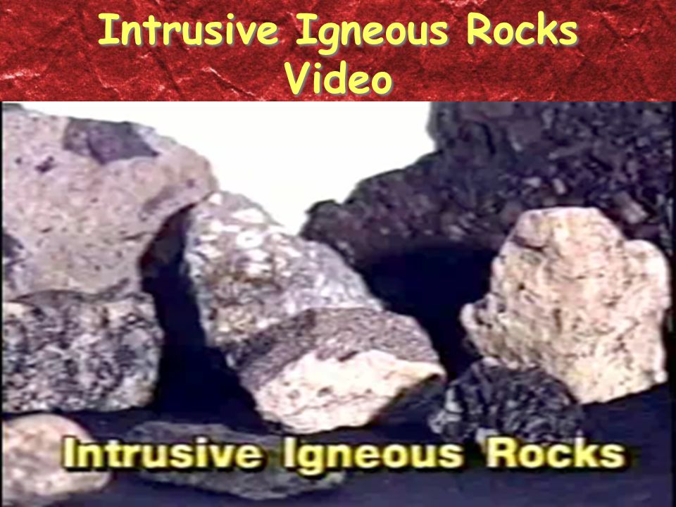Intrusive Igneous Rocks Video