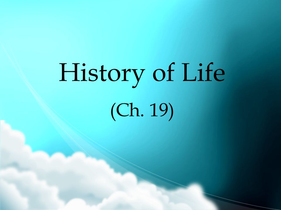 History of Life (Ch. 19)
