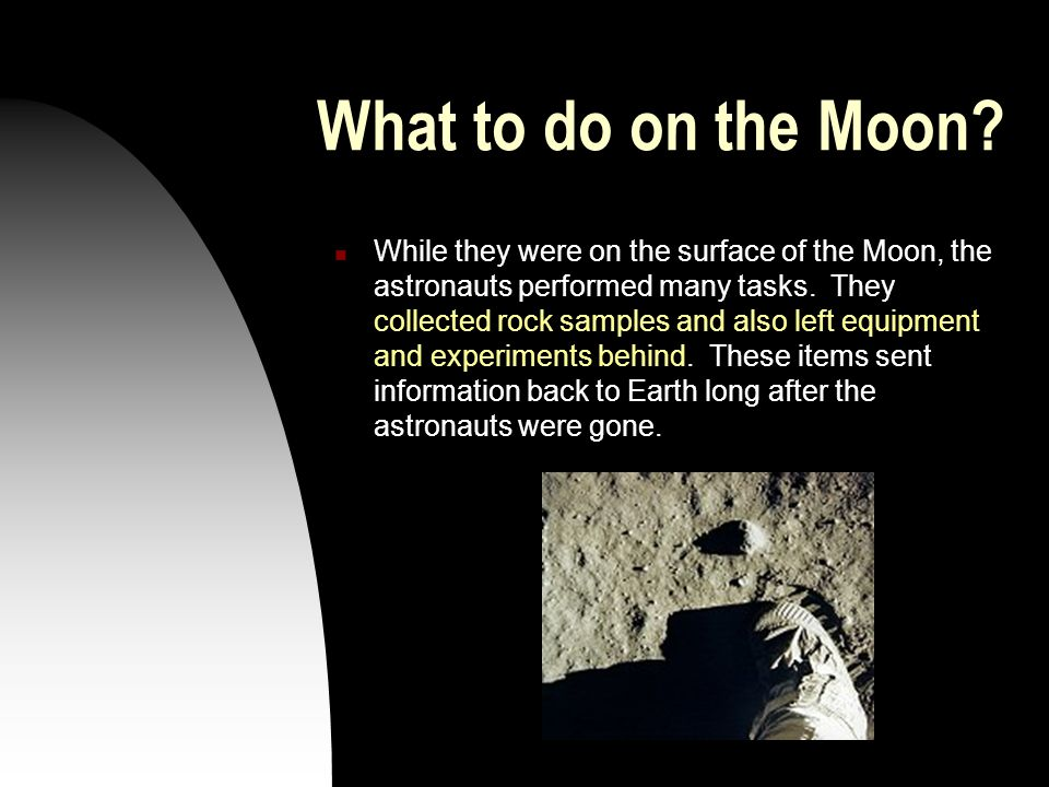 What to do on the Moon