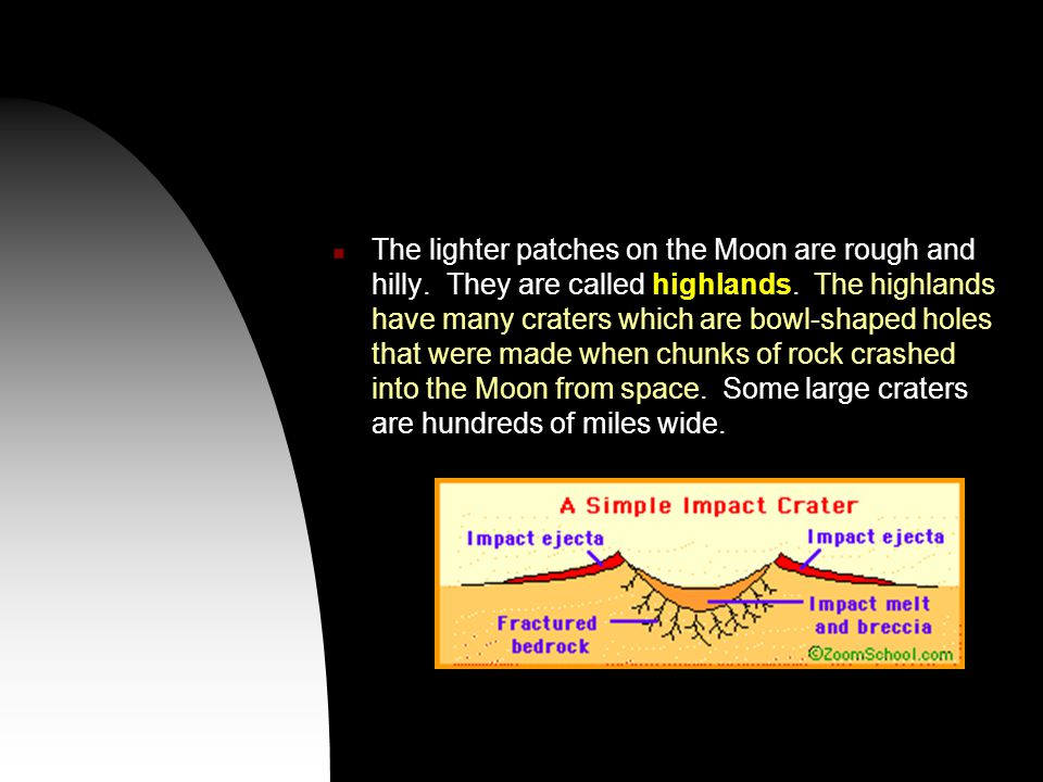 The lighter patches on the Moon are rough and hilly