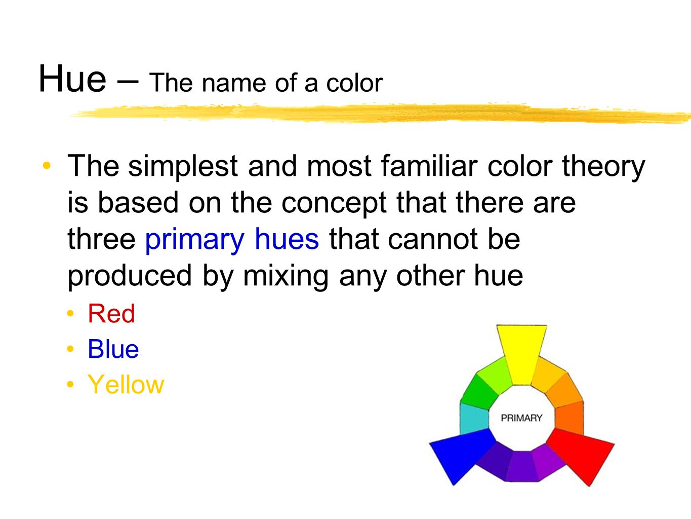 Hue – The name of a color