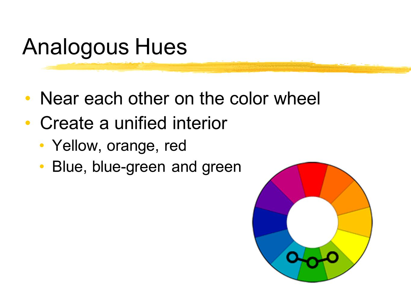 Analogous Hues Near each other on the color wheel