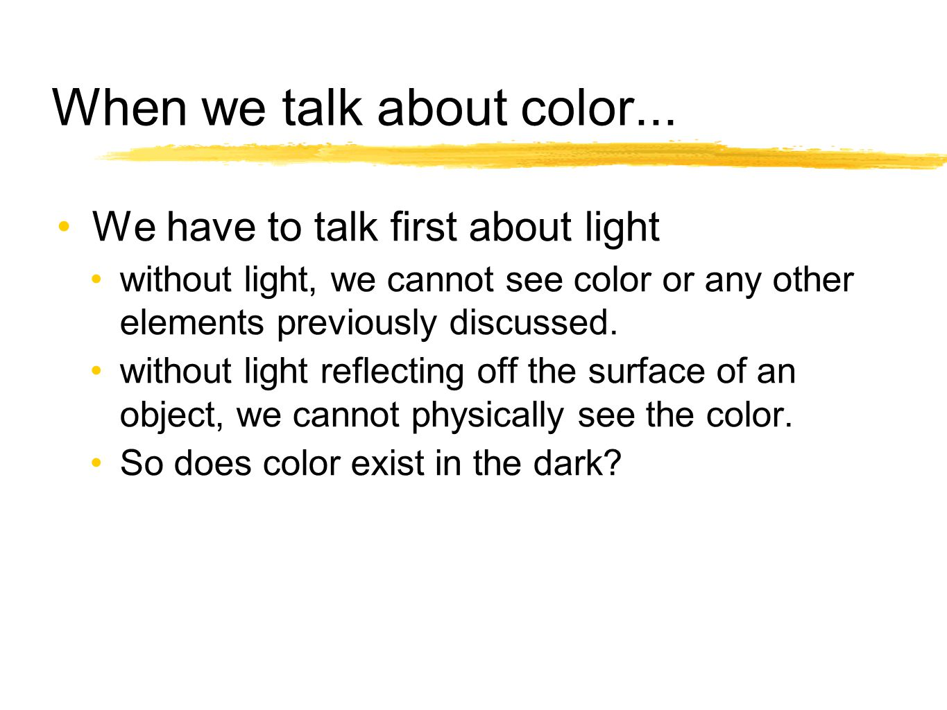 When we talk about color...