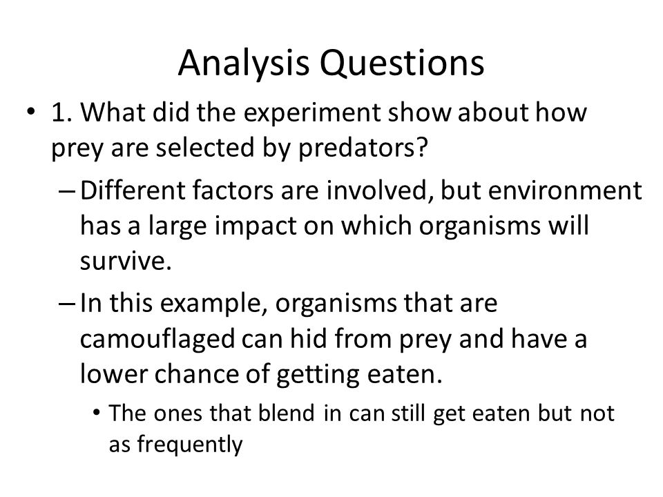 Analysis Questions 1. What did the experiment show about how prey are selected by predators