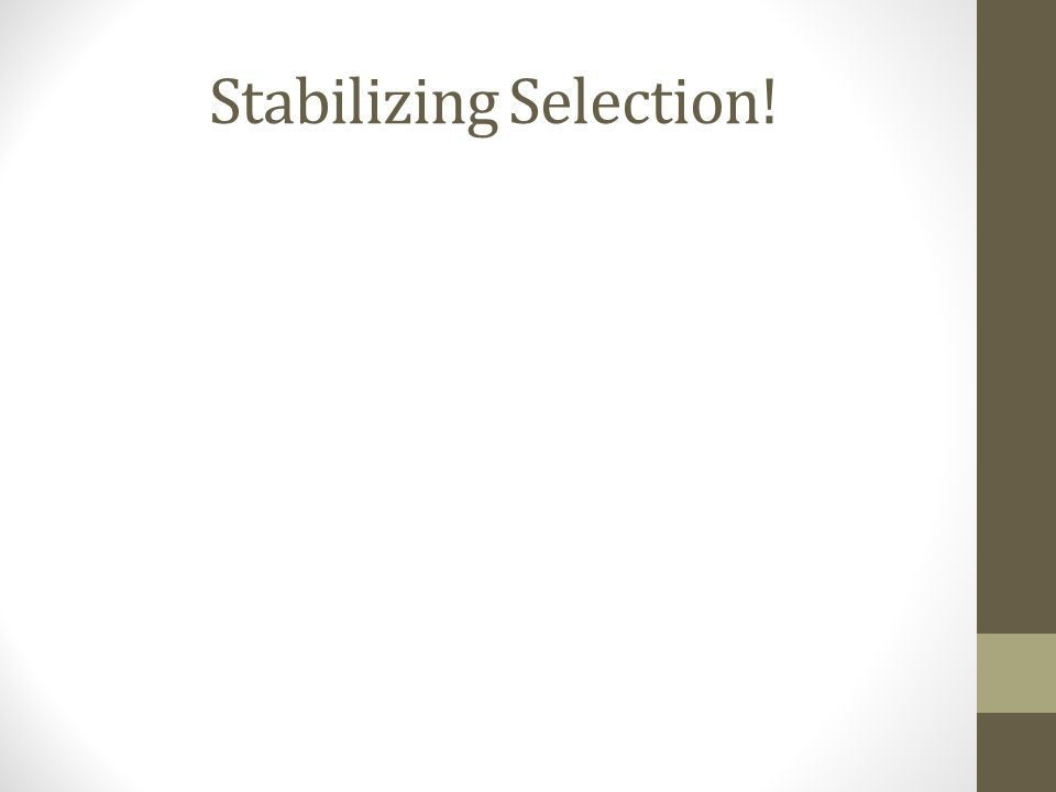 Stabilizing Selection!