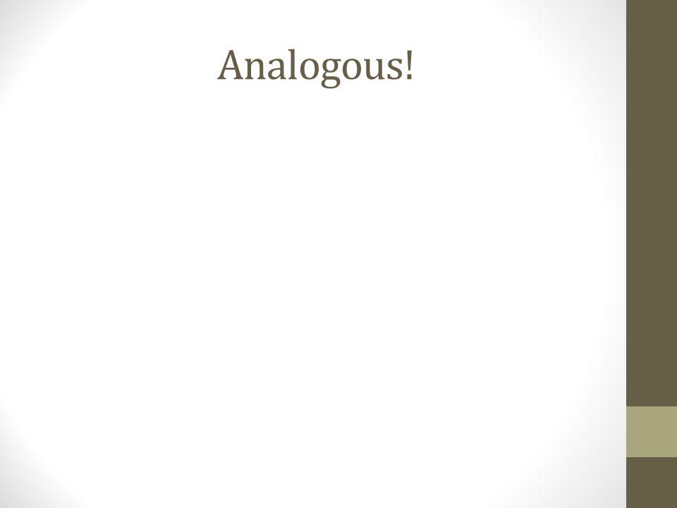 Analogous!