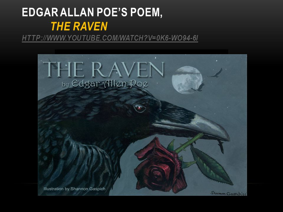 Edgar AllAn Poe's Poem,. The Raven http://www. youtube. com/watch