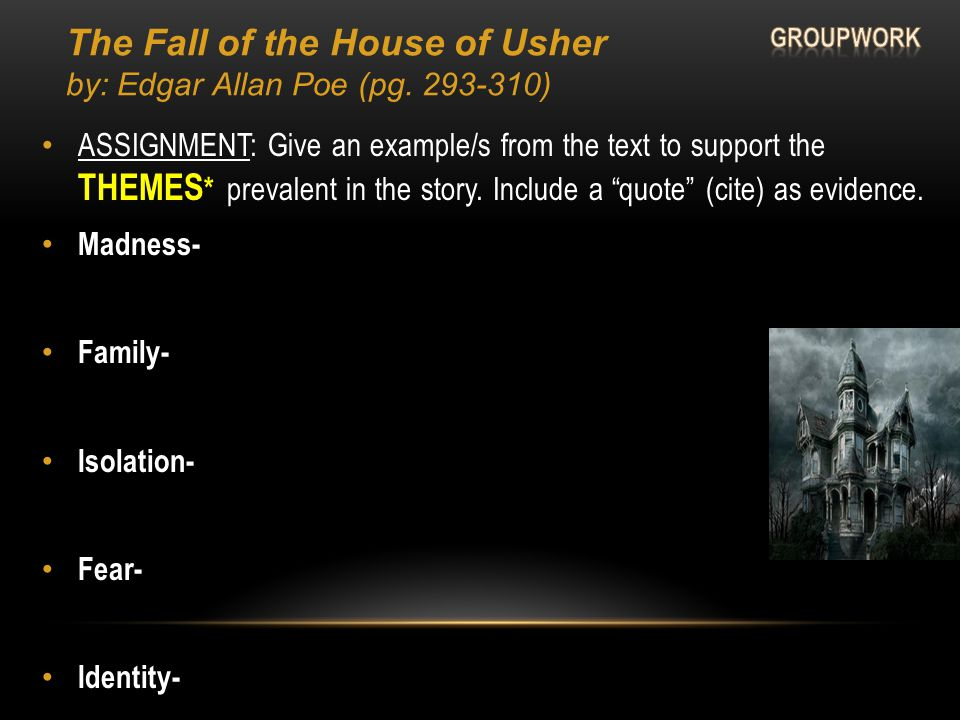 The Fall of the House of Usher by: Edgar Allan Poe (pg. 293-310)