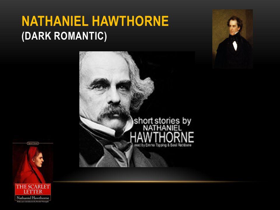 Nathaniel Hawthorne (dark Romantic)