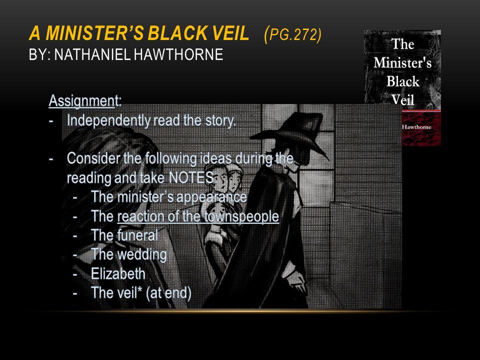 A Minister's Black Veil (pg.272) by: Nathaniel Hawthorne