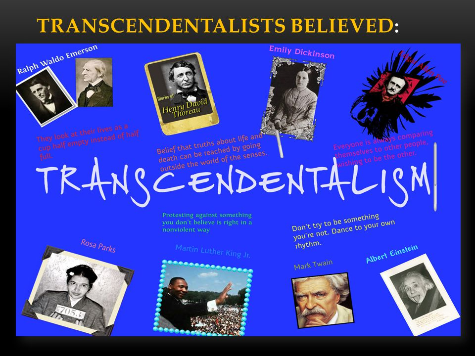 Transcendentalists believed: