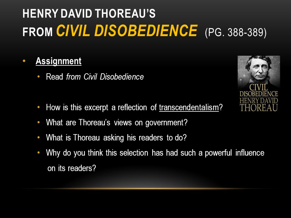 Henry David ThoreAU's from Civil Disobedience (pg. 388-389)