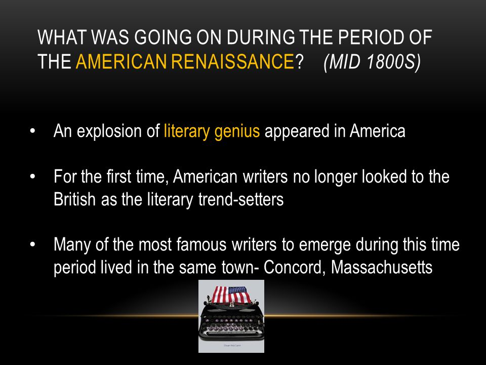 What was going on during the period of the American Renaissance