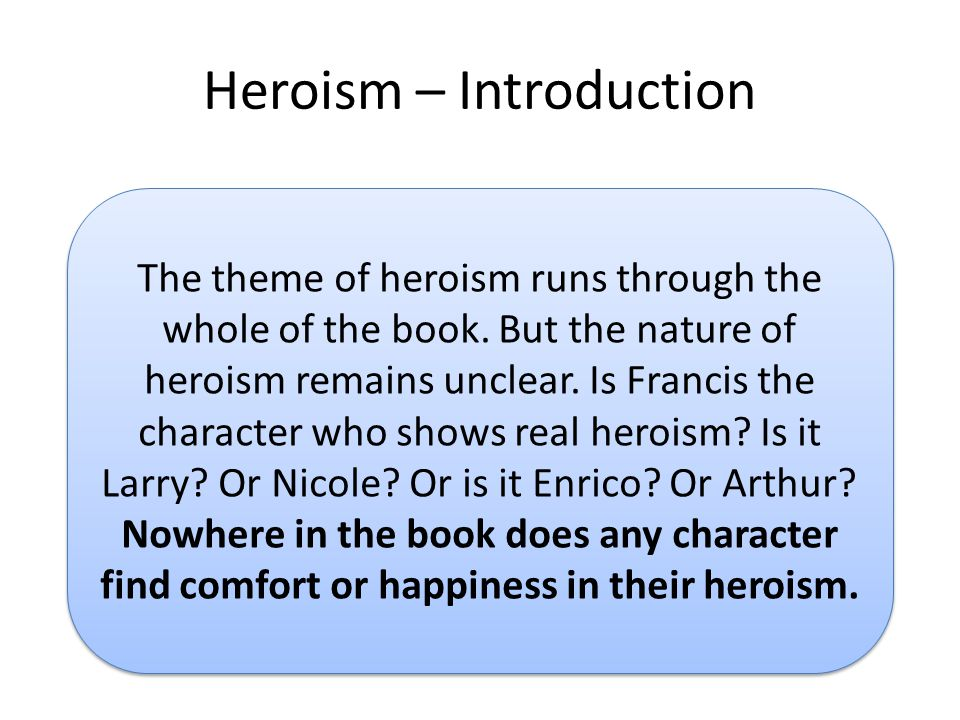 Heroism – Introduction