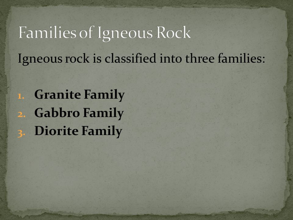 Families of Igneous Rock