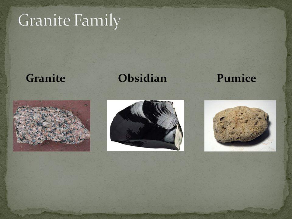 Granite Family Granite Obsidian Pumice