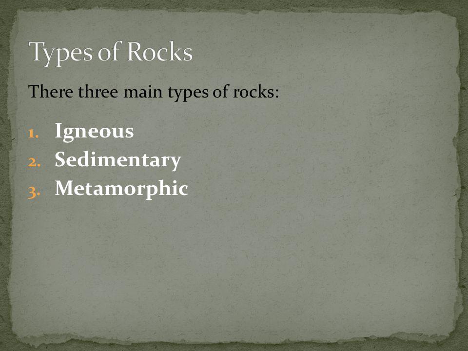 Types of Rocks Igneous Sedimentary Metamorphic
