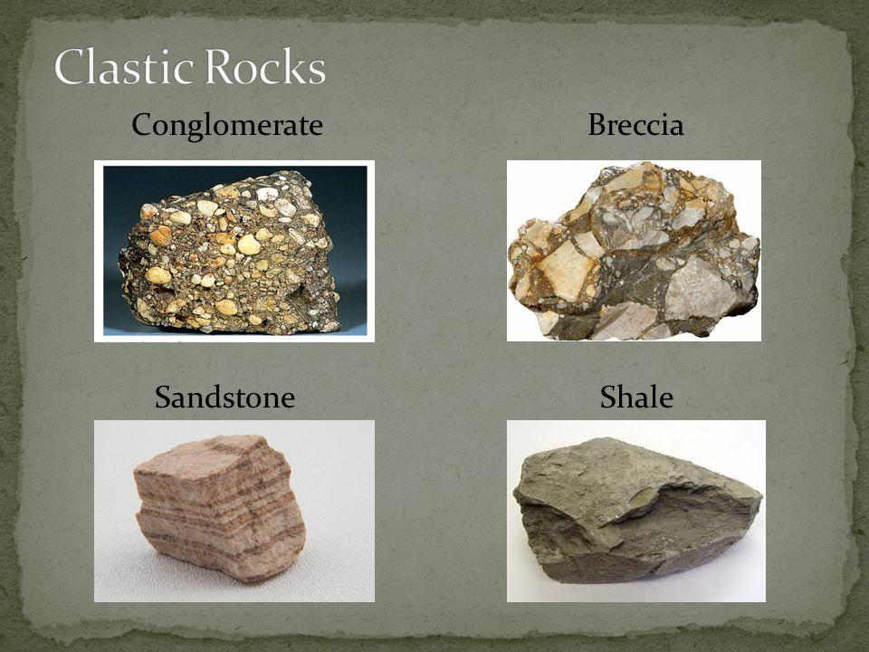 Clastic Rocks Conglomerate Breccia Sandstone Shale