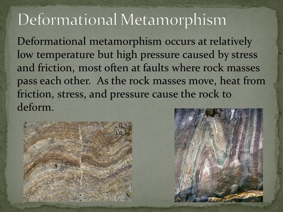Deformational Metamorphism