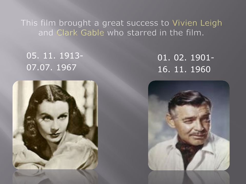 This film brought a great success to Vivien Leigh and Clark Gable who starred in the film.