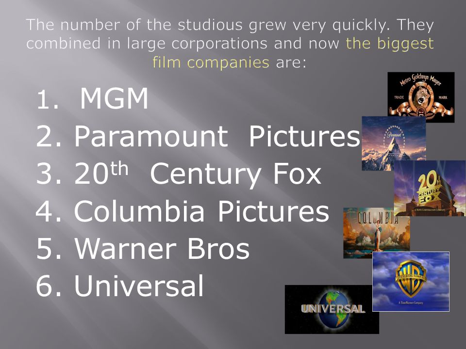 2. Paramount Pictures 3. 20th Century Fox 4. Columbia Pictures