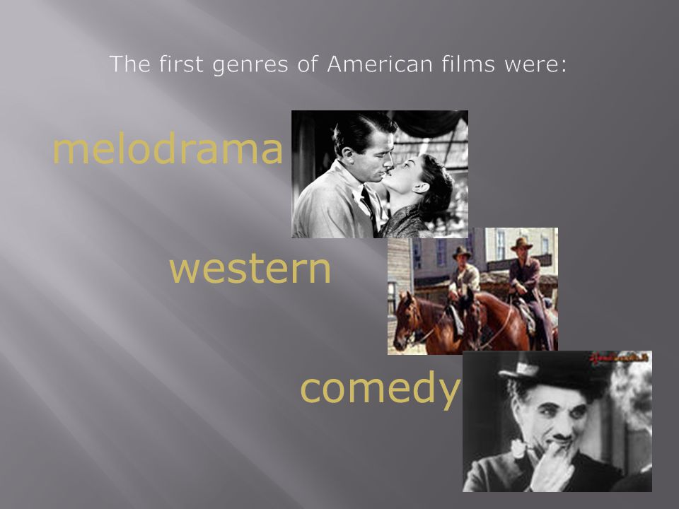 The first genres of American films were: