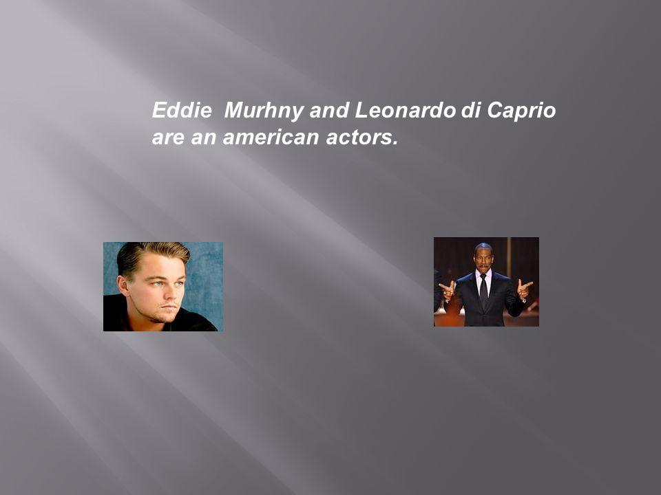 Eddie Murhny and Leonardo di Caprio
