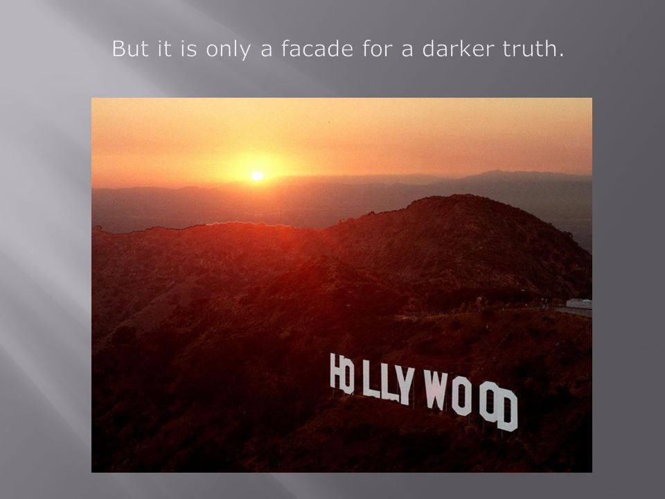 But it is only a facade for a darker truth.