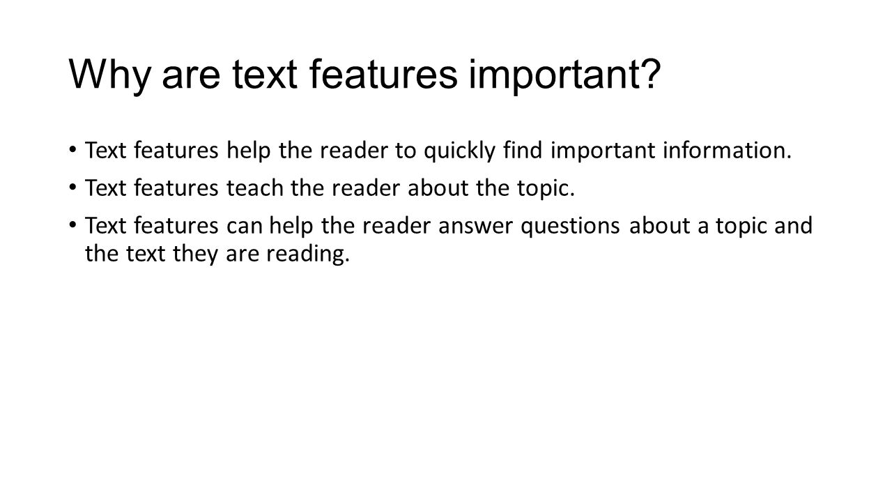 Why are text features important