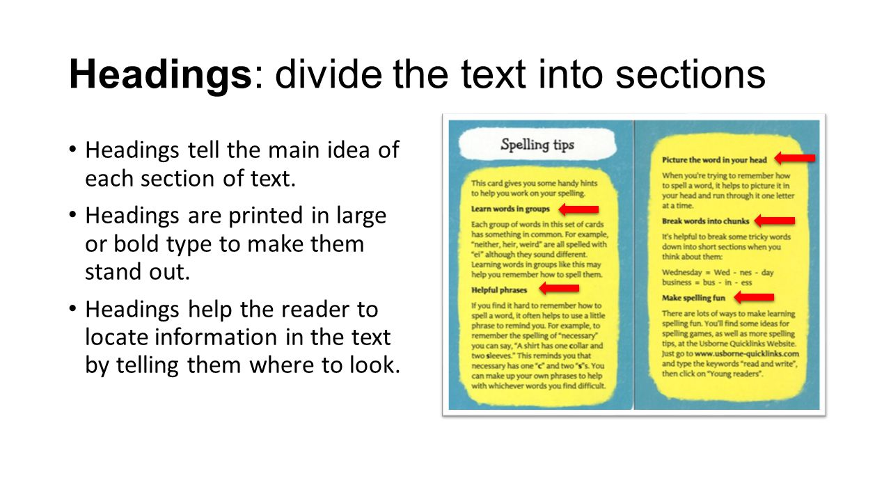 Headings: divide the text into sections
