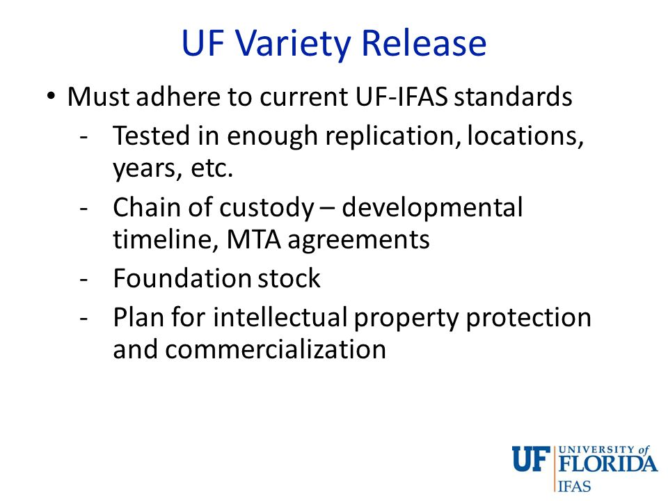 UF Variety Release Must adhere to current UF-IFAS standards