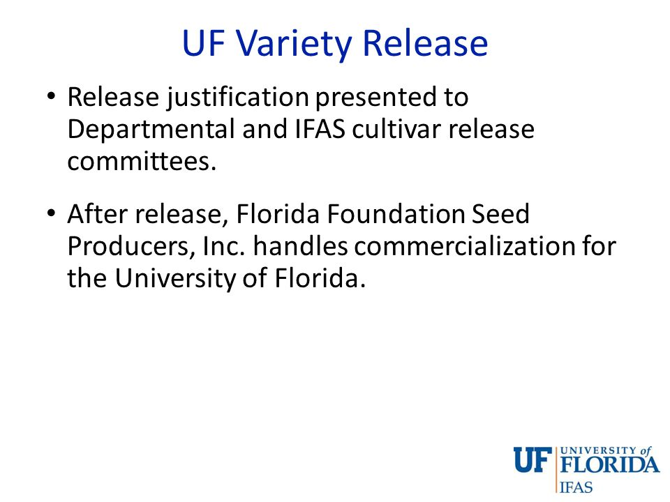 UF Variety Release Release justification presented to Departmental and IFAS cultivar release committees.