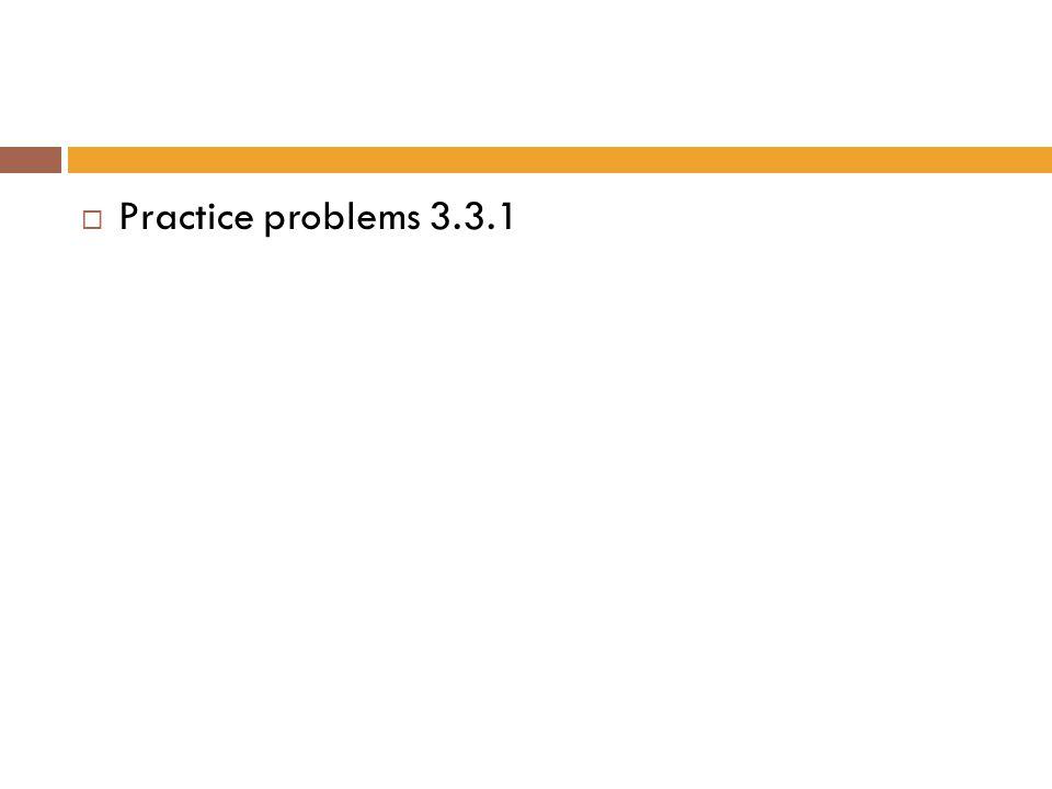 Practice problems 3.3.1