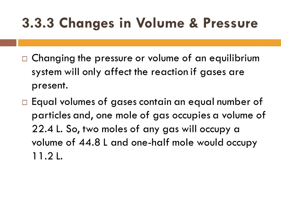 3.3.3 Changes in Volume & Pressure