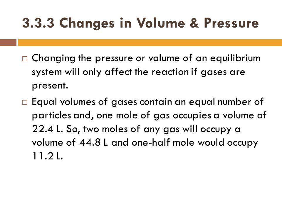 3.3.3 Changes in Volume & Pressure