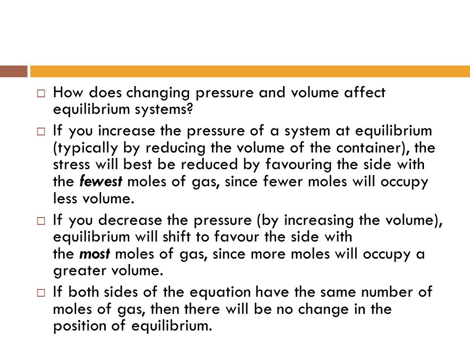 How does changing pressure and volume affect equilibrium systems