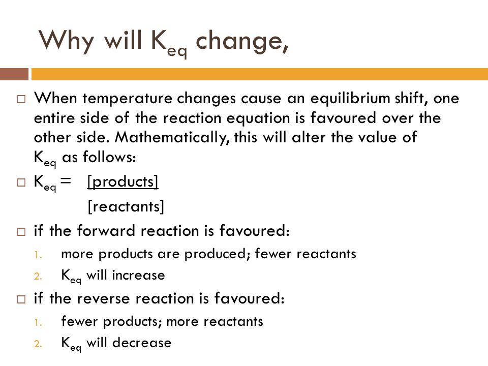 Why will Keq change,