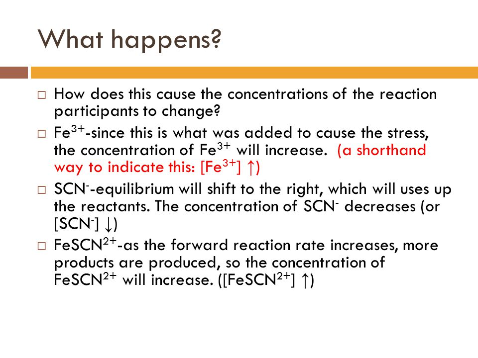 What happens How does this cause the concentrations of the reaction participants to change